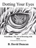 Dotting Your Eyes : Pointillism: the Art of Drawing with Dots