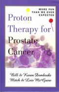 Proton Therapy for Prostate Cancer : More Fun Than We Ever Expected