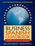 Business Spanish Chatbook : Chatbook = A conversational workbook with Business Spanish Lessons