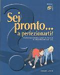 Sei Pronto... a Perfezionarti?: For Intermediate-advanced Italian (Italian Edition)