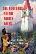 Brothers Grimm Fairy Tales : Practical Applications of the Ancient Wisdom