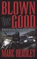 Blown for Good: Behind the Iron Curtain of Scientology