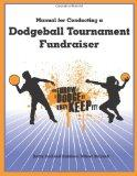 Manual for Conducting a Dodgeball Tournament Fundraiser