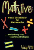 Mathjive Visual Vocabulary for Mathematics...and other great teaching strategies