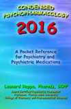 Condensed Psychopharmacology 2016: A Pocket Reference for Psychiatry and Psychotropic Medica...