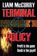 Terminal Policy : Profit Is the Game Death Is the Payoff