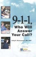 9-1-1, Who Will Answer Your Call?