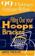 99 Things You Wish You Knew Before Filling Out Your Hoops Bracket : Your guide to college ma...