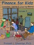 Finance for Kidz : Spending, Saving and Sharing Money