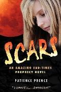 Scars : An Amazing End-Times Prophecy Novel