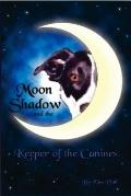Moon Shadow and the Keeper of the Canines
