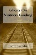 Ghosts on Vintners Landing