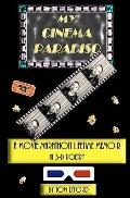 My Cinema Paradiso: A Movie-Marathon Lifetime Memoir In 3-D Poetry