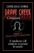 Grave Creek Conspiracy: A sequel to