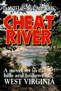Cheat River : A novel set in the hills and hollows of West Virginia