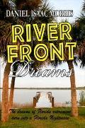 Riverfront Dreams: Retirement dreams, retirement nightmare