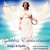 Goddess Enchantment, Magic and Spells Volume 2: Goddesses Love, Abundance and Transformation