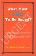 What Must I Do to Be Saved? : Urgent