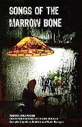 Songs of the Marrow Bone