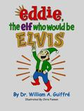 Eddie, the Elf Who Would Be Elvis