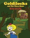 Goldilocks And The Three Bears: The Real Scary Story