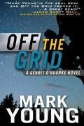 Off the Grid : (a Gerrit o'Rourke Novel)