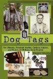 Dog Tags: The History, Personal Stories, Cultural Impact, and  Future of Military Identifica...