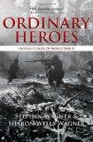 Ordinary Heroes: Untold Stories of World War II
