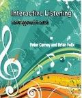 Interactive Listening : A New Approach to Music: A New Approach to Music