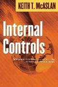 Internal Controls : The Ultimate Guide for Management and Accounting Controls to Keep Your B...