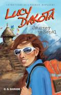 Lucy Dakota Adventures of a Modern Explorer Book 2 - Journey to Nepal Book 2