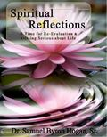 Spiritual Reflections : A Time for Re-Evaluations and Getting Serious about Life