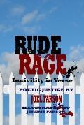 Rude Rage : Incivility in Verse