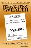 Prescription for Wealth : Why You Should and Can Be Rich