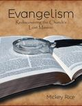 Evangelism : Rediscovering the Chruch's Lost Mission