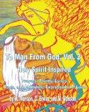 To Man From God: Holy Spirit Inspired Prayers, Poems, Lyrics, Raps, and Phonemic Expressions...