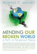 Mending Our Broken World : A Path to Perpetual Peace