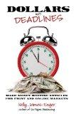 Dollars and Deadlines: Make Money Writing Articles for Print and Online Markets