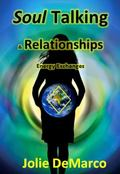 Soul Talking and Relationships : Energy Exchanges