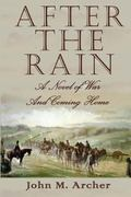 After the Rain: A Novel of War and Coming Home