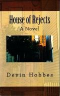 House of Rejects : A Novel