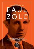 Paul Zoll MD : The Pioneer Whose Discoveries Prevent Sudden Death