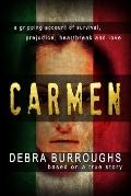 Carmen : A gripping account of survivial, prejudice, heartbreak and Love