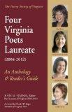 Four Virginia Poets Laureate(2004-2012): An Anthology & Reader's Guide