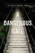 Field Guide for a Dangerous Call