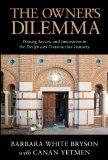 The Owner's Dilemma: Driving Success and Innovation in the Design and Construction Industry