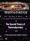 Super Principia Mathematica the Rage to Master Conceptual and Mathematica Physics - the Spec...