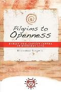Pilgrims to Openness: Direct Realization Tantra in Everyday Life