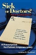 Sick of Doctors? : A Prescription for Patient Empowerment