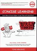 Concise Learning: Learn More & Score Higher in Less Time with Less Effort